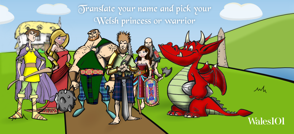 Begin your search for your Welsh warrior or princess